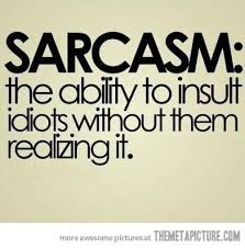 The Ability To Insult Idiots