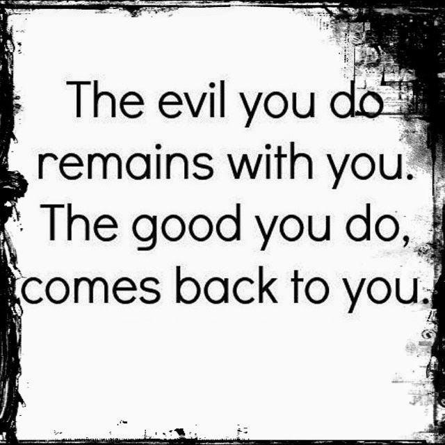 The Evil You Do