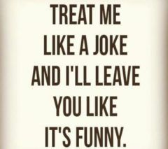 Treat Me Like A Joke