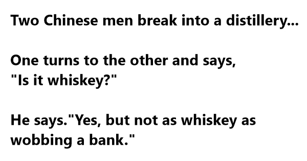 Two Chinese Men Break Into A Distillery