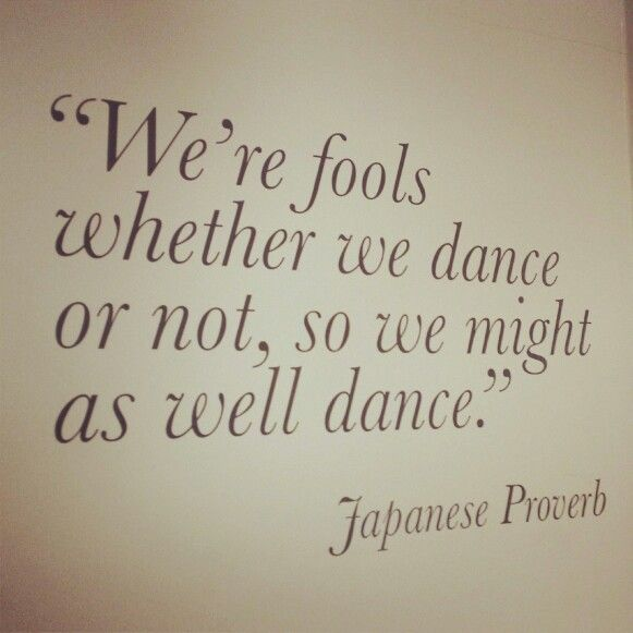 We're Fools Whether We Dance