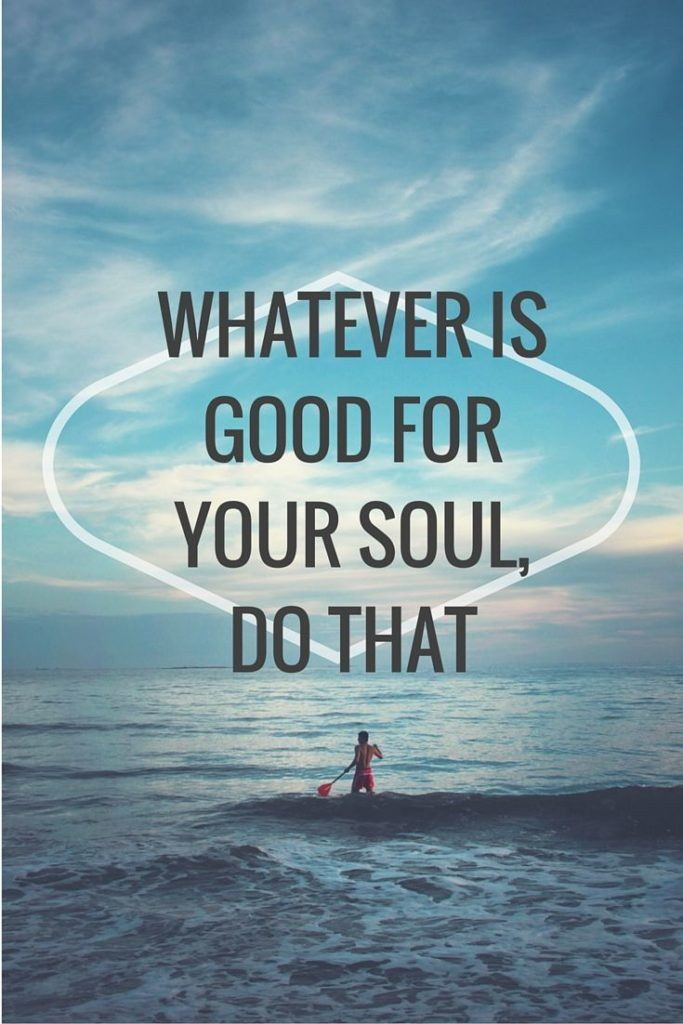Whatever Is Good For You