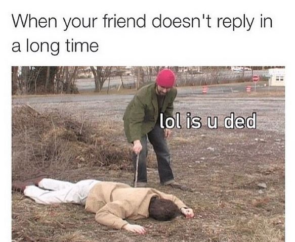 When Your Friend Doesn't Reply