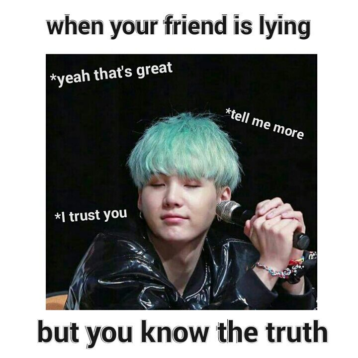 When Your Friend Is Lying