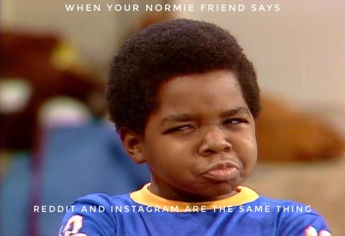 When Your Normie Friend Says