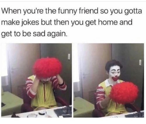 When You're The Funny Friend