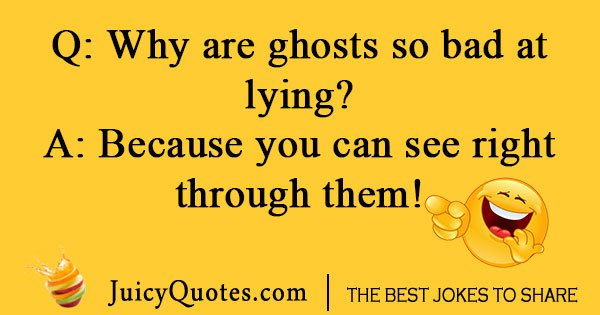 Why are ghosts so bad at lying
