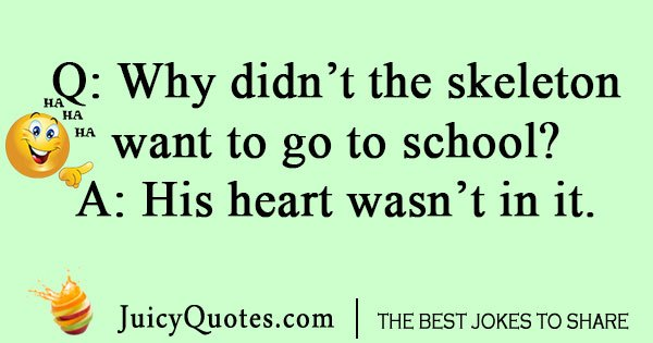 Why didn't the skeleton want to go to school