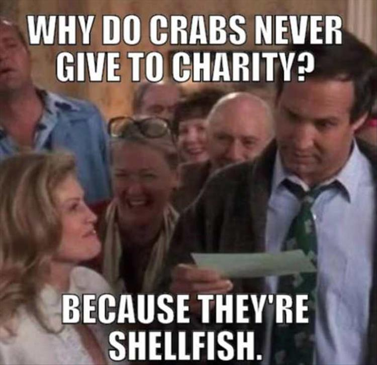 Why do crabs never give to charity