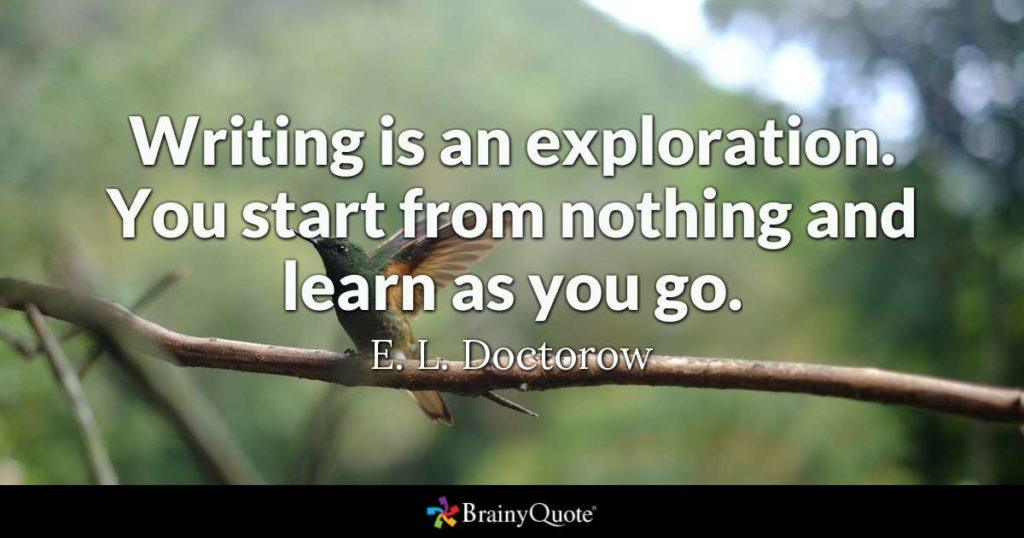 Writing Is An Exploration