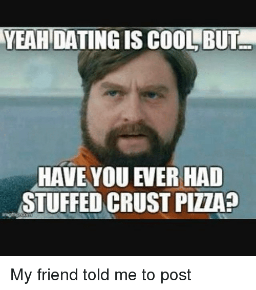 Yeah Dating Is Cool