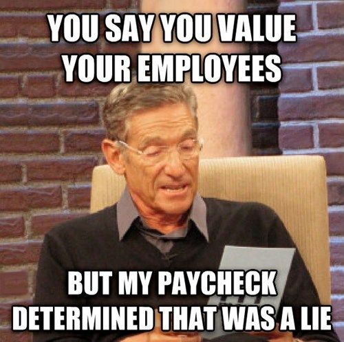 You Say You Value Your Employees
