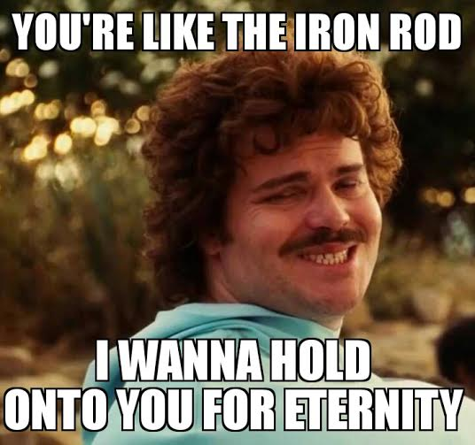 You're Like The Iron Rod
