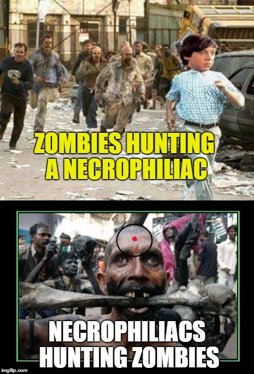 Zombies Hunting A Necrophiliac