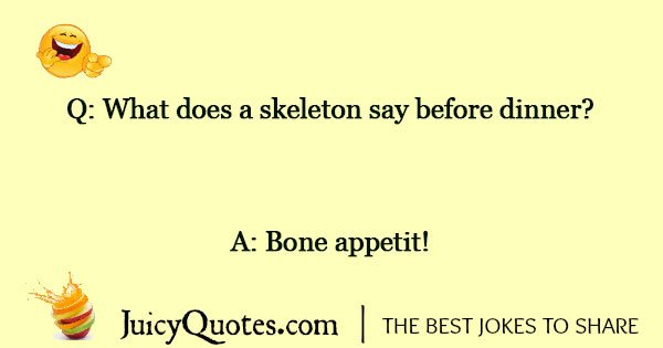 what does a skeleton say before dinner
